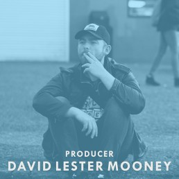 David Lester Mooney - Producer
