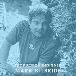 Mark Kilbride - Production Designer