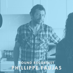 Phillippe Faujas Sound Recordist