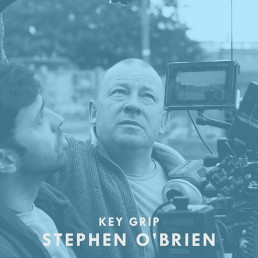 Stephen O'Brien - Key Grip